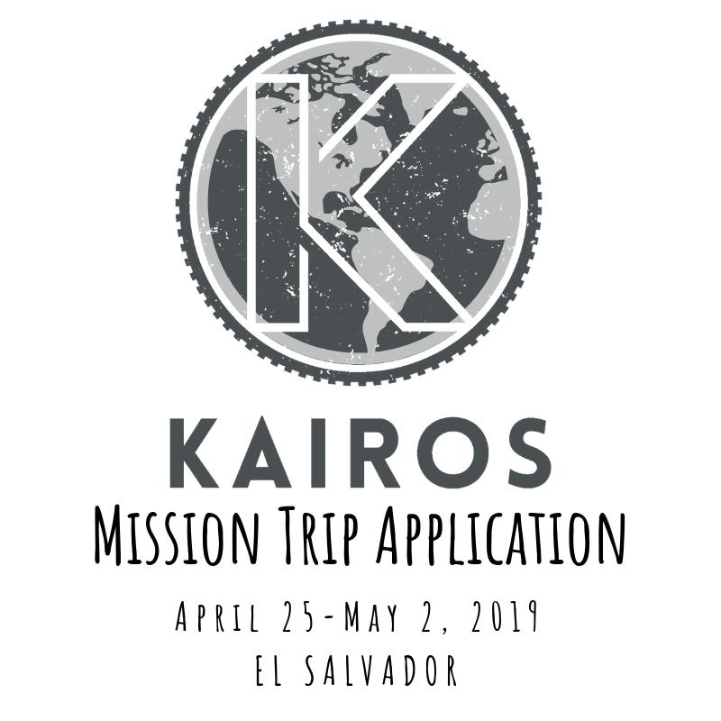 Kairos Mission Trip Application April 25 - May 2, 2019 El Salvador